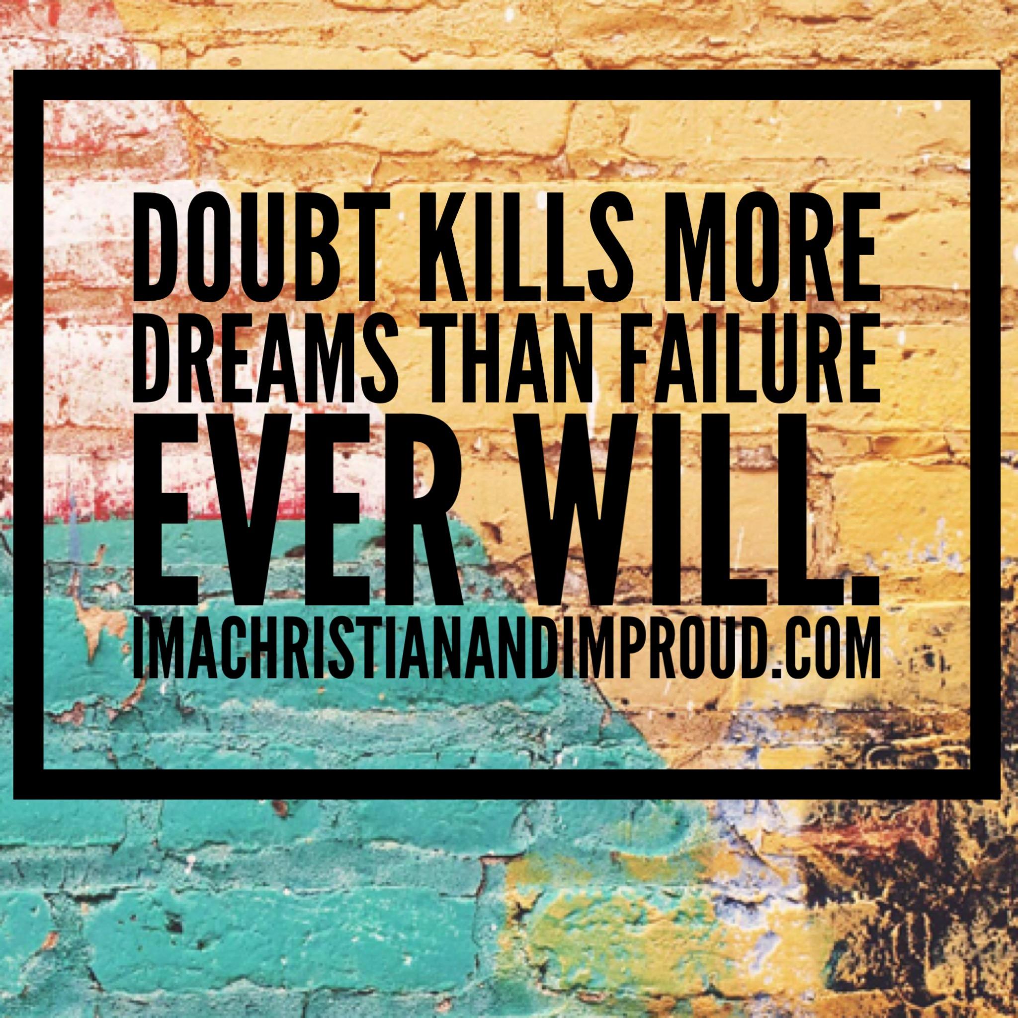 Inspirational Quotes Motivation: DON'T LET DOUBT KILL YOUR DREAMS