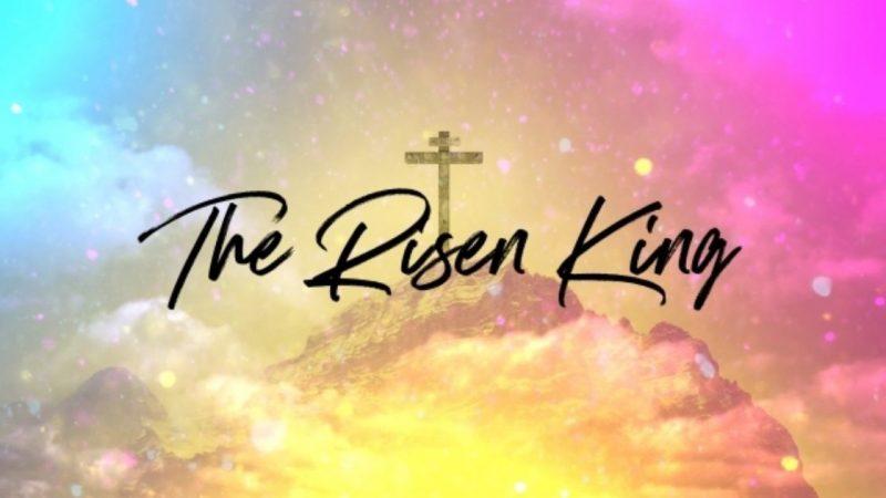 Celebrate the Risen King