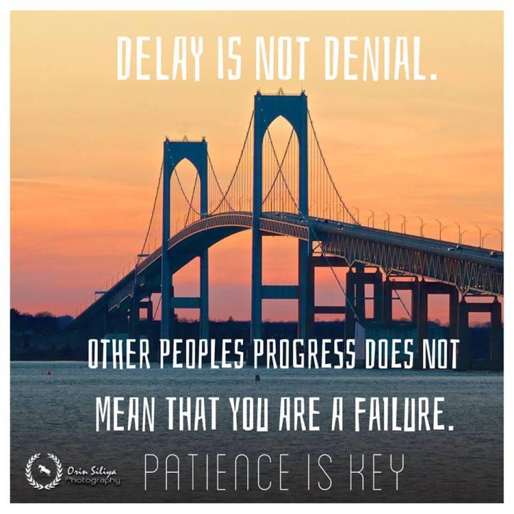 DELAY IS NOT DENIAL.