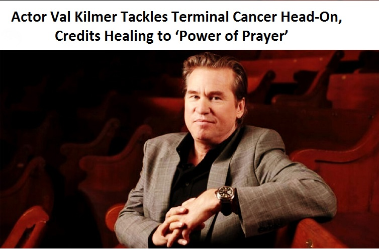 Val Kilmer: Power of prayer helped me beat #cancer